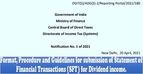 Statement of Financial Transactions (SFT) for Dividend income – Format, Procedure and Guidelines for submission: IT Notification No. 1 of 2021