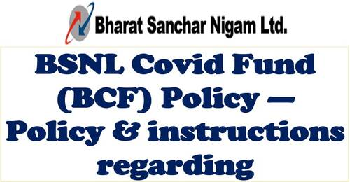 BSNL Covid Fund (BCF) Policy — Policy & instructions regarding