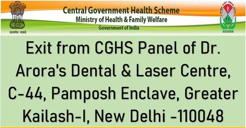 Exit from CGHS Panel of Dr. Arora's Dental & Laser Centre, C-44, Pamposh Enclave, Greater Kailash-I, New Delhi -110048