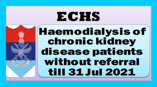 Haemodialysis of chronic kidney disease patients without referral till 31 Jul 2021: ECHS