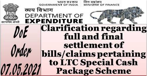 LTC Special Cash Package Scheme: Clarification dated 07.05.2021 regarding full and final settlement of bills/claims