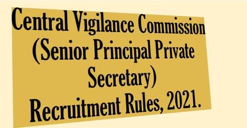 Senior Principal Private Secretary (Level 12), Central Vigilance Commission, Recruitment Rules, 2021