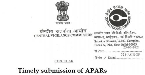 Timely submission of APARs is the duty of the concerned officer: CVC Circular 25-05-2021