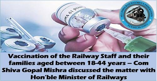 Vaccination of the Railway Staff and their families aged between 18-44 years: AIRF discussed with Hon'ble Minister of Railways