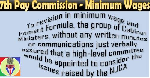 7th Pay Commission: What about the assurances for revision of minimum wage?