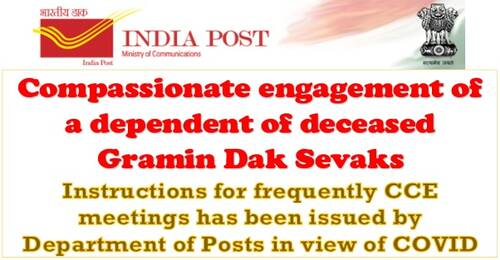 Compassionate engagement of a dependent of deceased Gramin Dak Sevaks: Instructions for frequently CCE meetings