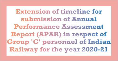 Extension of timeline for submission of APAR 2020-21 i.r.o. Group 'C' personnel of Indian Railway: RBE No. 42/2021
