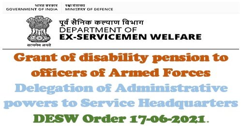 Grant of disability pension to officers of Armed Forces: Delegation of Administrative powers to Service Headquarters