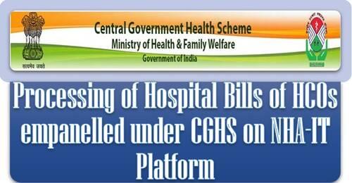 Processing of Hospital Bills of HCOs empanelled under CGHS on NHA-IT Platform