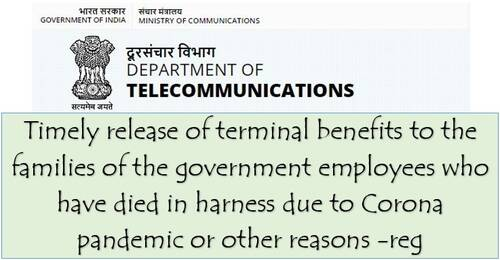Timely release of terminal benefits to the families of the government employees: Department of Telecommunications OM dated 01.06.2021