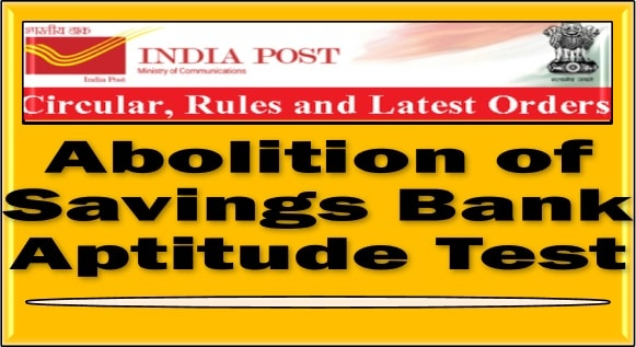 Abolition of Savings Bank Aptitude Test in view of abolished Saving Bank Allowance in 7th CPC– SB Order No. 20/2021