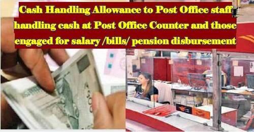 Cash Handling Allowance to Post Office staff handling cash at Post Office Counter