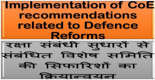 Implementation of CoE recommendations related to Defence Reforms