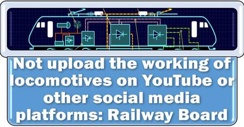 Not upload the working of locomotives on YouTube or other social media platforms: Railway Board