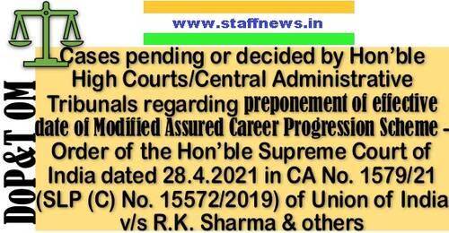 Preponement of effective date of MACP w.e.f. 01.01.2006 as per Supreme Court Order dated 28.4.2021 in CA No. 1579/21 (SLP (C) No. 15572/2019): DoPT