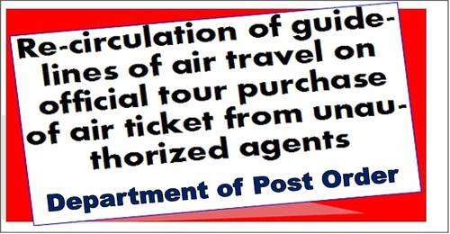Strict compliance of guidelines on Air Travel on Official Tours: Department of Post