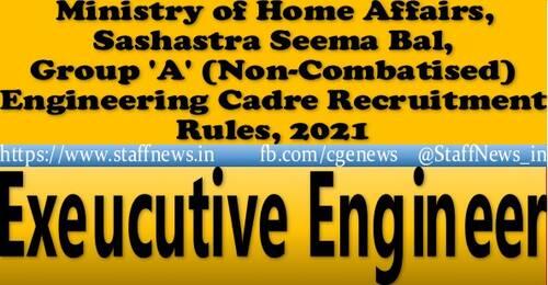 Executive Engineer (Level-11) – Engineering Cadre Recruitment Rules, 2021