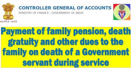 Payment of family pension, death gratuity and other dues to the family on death of a Government servant: FinMin CGA OM