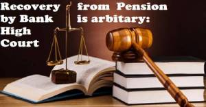 recovery-from-pension-by-bank-without-information-high-court-order