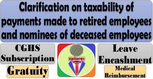 Clarification on taxability of payments made to retired employees and nominees of deceased employees: BSNL