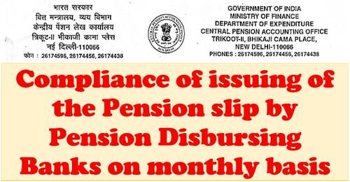 Compliance of issuing of the Pension slip by Pension Disbursing Banks on monthly basis: CPAO