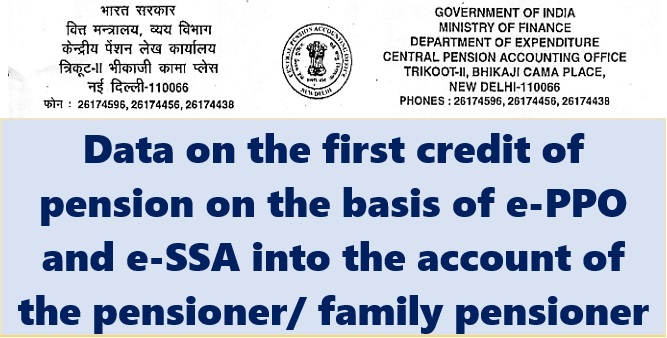 Data on the first credit of pension on the basis of e-PPO and e-SSA into the account of the pensioner/family pensioner: CPAO