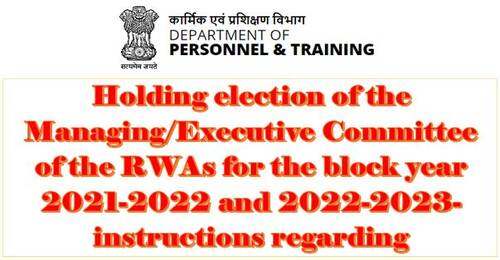 Holding election of RWAs not be postpone indefinitely in view of the CCS(Conduct) Rules– DoPT OM 31.08.2021