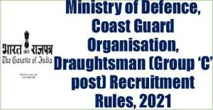 ministry-of-defence-coast-guard-organisation-draughtsman-group-c-post-recruitment-rules-2021
