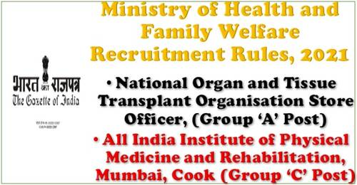 Store Officer, National Organ and Tissue Transplant Organisation and Cook,  All India Institute Physical Medicine and Rehabilitation, Mumbai,Recruitment Rules, 2021.