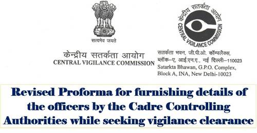 Revised Proforma for furnishing details of the officers while seeking Vigilance Clearance: CVC O.M.