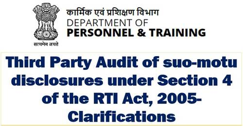 Third Party Audit of suo-motu disclosures under Section 4 of the RTI Act, 2005-Clarifications by DoP&T