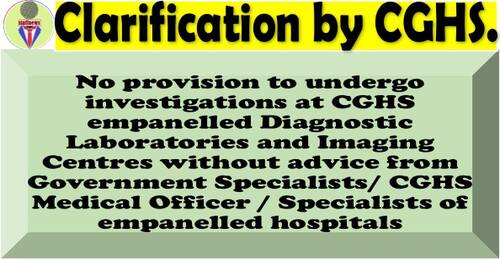 Clarification regarding investigations at empanelled Diagnostic Centres in respect of CGHS beneficiaries aged 75 years and above
