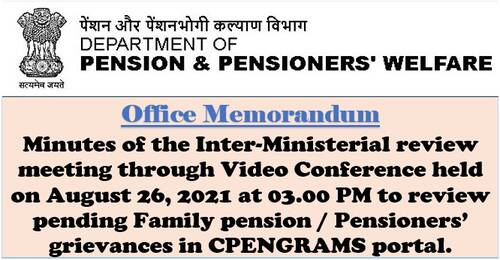 Minutes of the Inter-Ministerial review meeting to review pending Family pension / Pensioners' grievances in CPENGRAMS portal