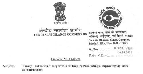 Timely finalization of Departmental Inquiry Proceedings-improving vigilance administration: CVC Circular No. 19/09/21