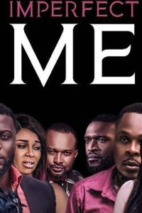 Imperfect Me – New Blockbuster Nollywood Movie 2018 [Watch & Download]