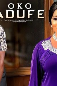 OKO ADUFE – Latest Yoruba Movie 2019