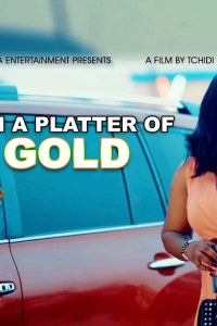 ON A PLATTER OF GOLD 1 – Latest Nollywood Movie 2019