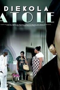 DIEKOLA ATOLE – Latest Yoruba Movie 2019