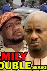 Family Trouble Season 3 – Latest Nollywood Movie 2019
