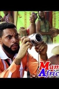 MAMA AFRICA 7&8 – Latest Nollywood Movie 2019
