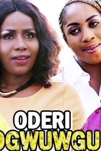 Oderi Ogwuwgu – Nollywood Igbo Movie 2019