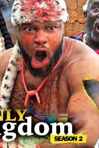 THE ONLY KINGDOM SEASON 2 – Latest Nollywood Movie 2019