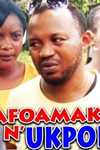 AFOAMAKA N' UKPOR – Nollywood Igbo Movie 2019