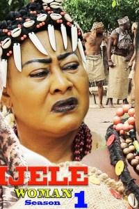 Ijele Woman Season 1 – Nollywood Movie 2019