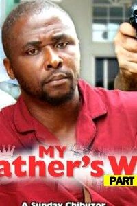 MY FATHER'S WILL (PART 4) – Latest Nollywood Movie 2019
