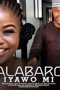 ALABARO IYAWO MI – Yoruba Movie 2019