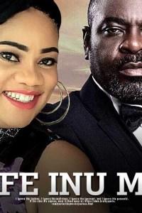 IFE INU MI – Latest Yoruba Movie 2019