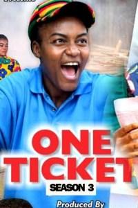 ONE TICKET SEASON 3 – Nollywood Movie 2019