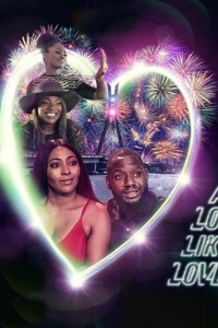 A LOT LIKE LOVE – Nollywood Movie 2019