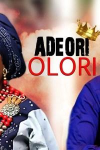 ADEORI OLORI – Yoruba Movie 2019 [MP4 HD DOWNLOAD]